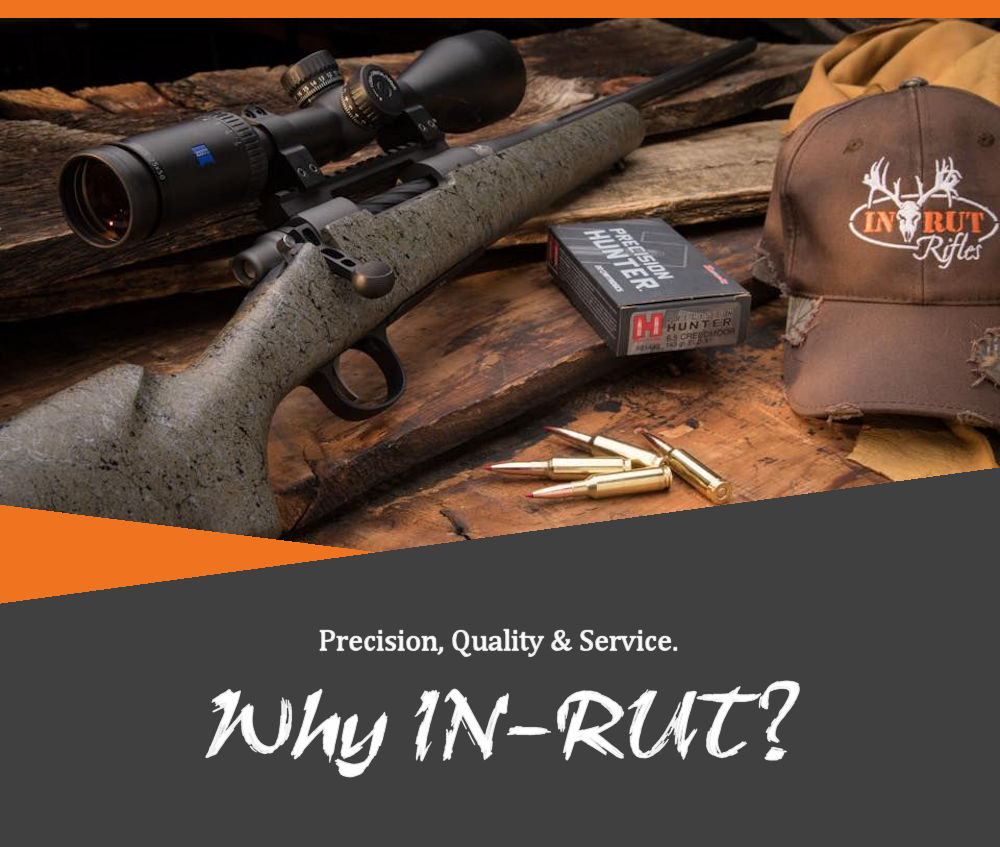 "Custom Hunting Rifles From IN Rut Rifles | Why In Rut Rifles? We Guarantee 1/2"" MOA Accuracy Up To 100 Yards"